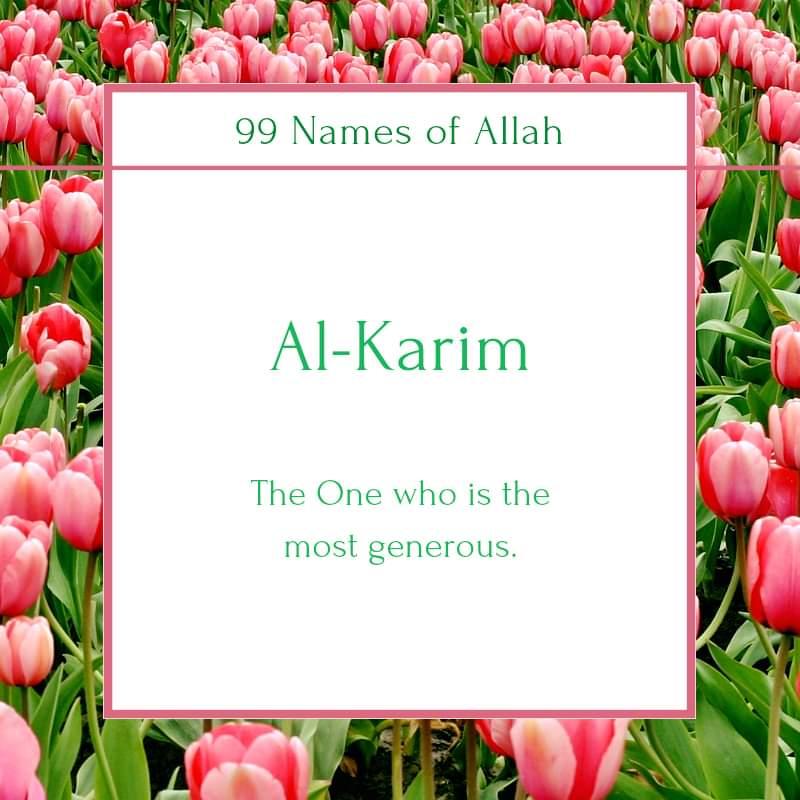 ALLAH, The Majestic, is Al-KARIM
